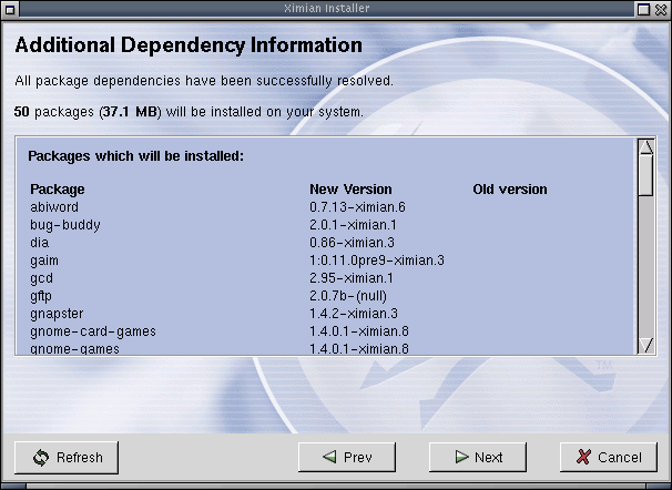 Ximian's installer provides dependency information and a preview of what's to be downloaded.